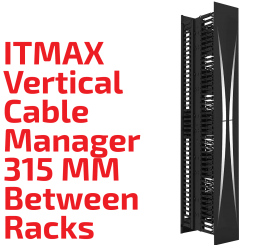 ITMAX Medial Vertical Cable Manager 315mm - Between Racks