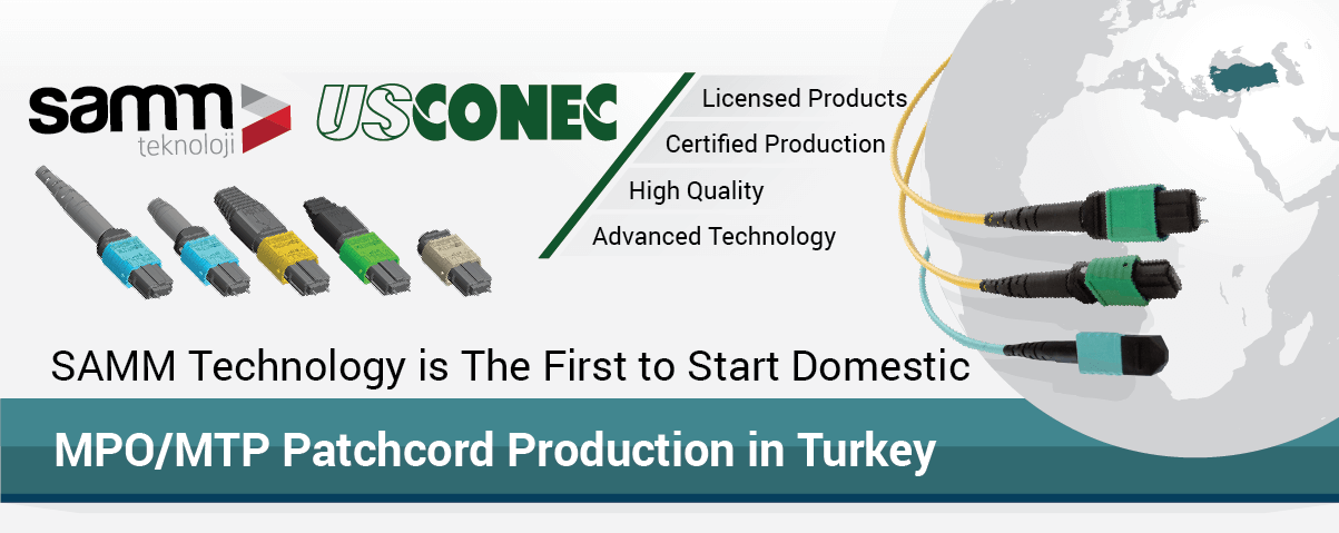 SAMM Technology is the first to start MPO/MTP Patchcord Production in Turkey