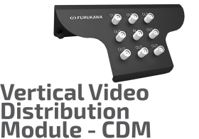 Vertical Video Distribution Module - CDM