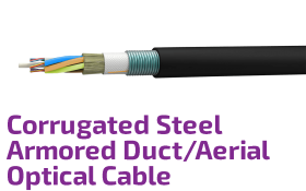 Duct/Aerial Fiber Optic Cable with Corrugated Steel Armor